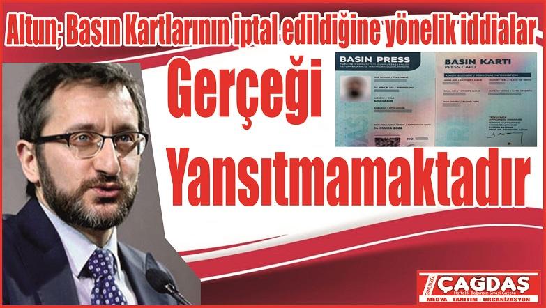 Altun; 13.372 Medya mensubuna yeni basın kartları teslim edilmiştir.