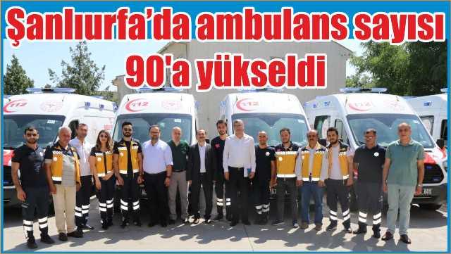 Bakanlıktan Şanlıurfa'ya 8 Yeni ambulans