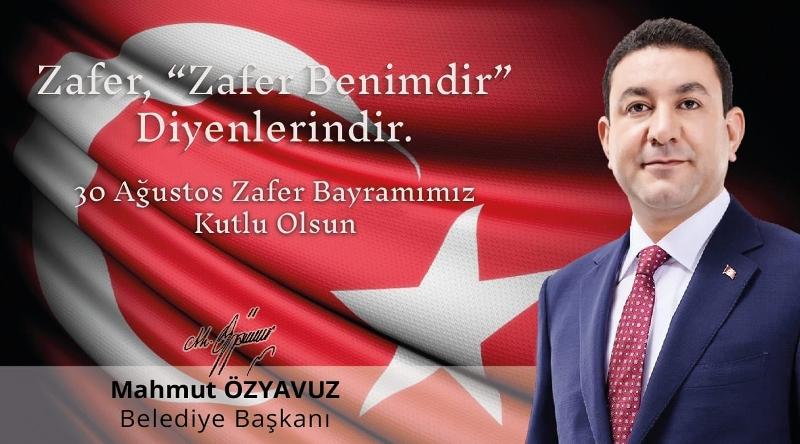 Başkan Özyavuz'dan 30 Ağustos Zafer Bayramı Mesajı