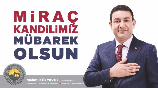Başkan Özyavuz'dan Miraç Kandili Mesajı