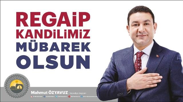 Başkan Özyavuz'dan Regaip Kandili Mesajı