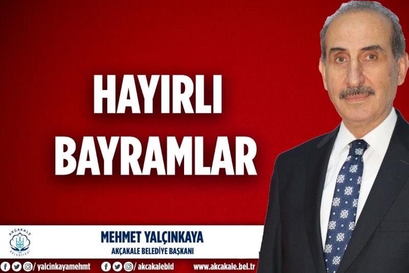Başkan Yalçınkaya: Ramazan Bayramımız Mübarek Olsun
