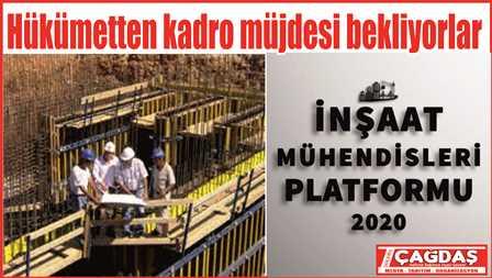 İnşaat Mühendisleri Platformu: 5 bin kadro istiyoruz