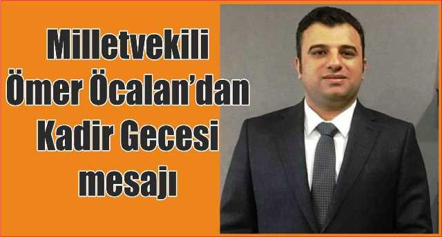 Milletvekili Ömer Öcalan'dan Kadir Gecesi mesajı