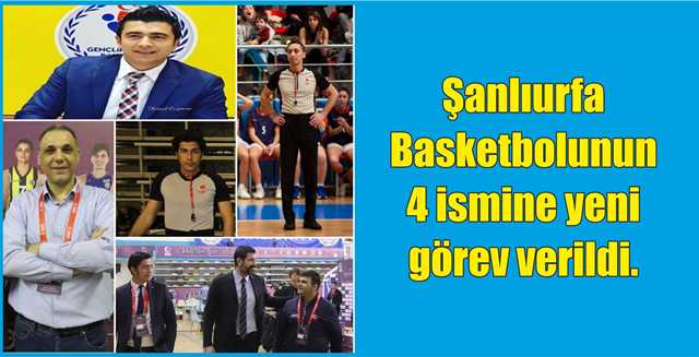Şanlıurfa Basketbolunun 4 ismine yeni görev verildi.