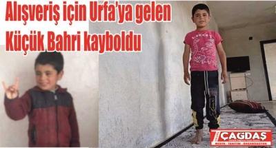 6 Yaşındaki küçük Bahri kayboldu