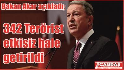 Bakan Akar: 342 terörist etkisiz hale getirildi