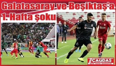 Galatasaray'dan sonra Beşiktaş'a 1. hafta şoku