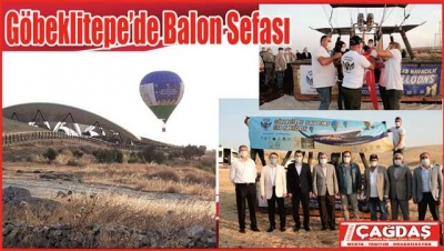 "Göbeklitepe'de ""Sıcak Hava Balon"" Tanıtım Uçuşu"