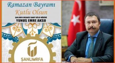 OSB Müdürü Aksu'dan Ramazan Bayramı mesajı