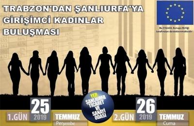 Trabzon'dan Şanlıurfa'ya girişimci kadınlar buluşması
