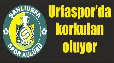 Urfaspor'da korkulan oluyor!